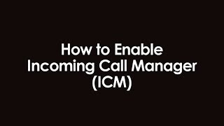 Enabling Incoming Call Manager with Phone Power