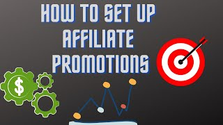How to Set up Your Affiliate Promotions