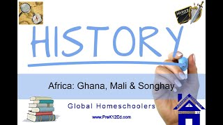 West African Kingdoms of Ghana, Mali & Songhay