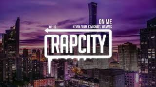 Kevin Flum x Michael Wavves - On Me