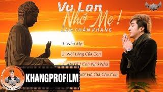 VU LAN NHỚ MẸ | Lâm Chấn Khang