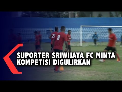 suporter sriwijaya fc minta kompetisi digulirkan