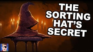 The Sorting Hat's BIG Secret | Harry Potter Theory
