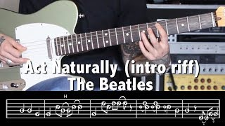 How to Play the Act Naturally intro riff  (The Beatles) with TAB - Jen Trani