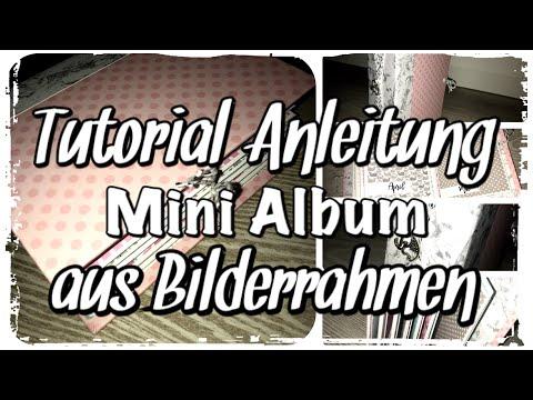Tutorial Anleitung Mini Album aus Bilderrahmen, Mini Book, Baby, Scrapbook basteln mit Papier, DIY