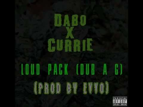 Loud Pack (Dub a G) (Ft. Currie) (Prod. by Evvo)