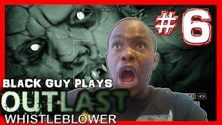 Black Guy Plays Outlast Whistleblower -  Part 6 - Outlast Whistleblower PS4 Gameplay Walkthrough