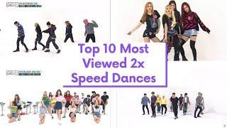 Top 10 Most Viewed 2x Speed Dances Kpop