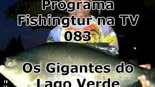 Programa Fishingtur na TV 083 - Clube de Pesca Lago Verde