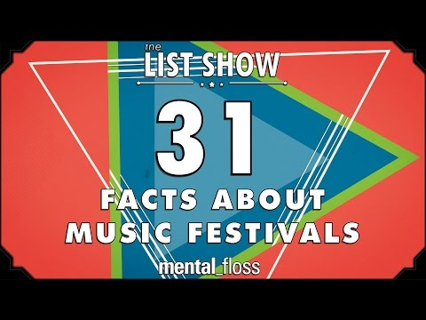 31 Facts about Music Festivals - mental_floss List Show Ep. 422