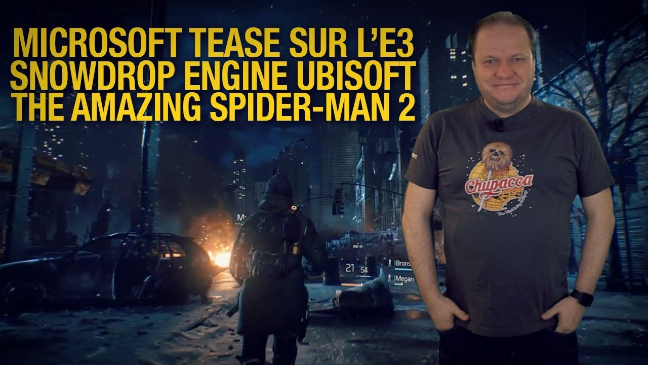 Gamerxpress #236 E3 2014. The Division : moteur. Spider-Man.