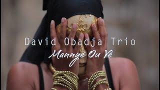 David Obadja Trio - Mannyè Ou Yé [Akoustik & Sens #00]