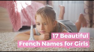 17 Beautiful French Names For Girls