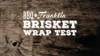 BBQ with Franklin: Brisket Wrap Test