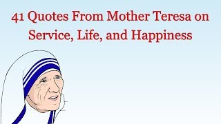 Quotes From Mother Teresa On Service, Life, And Happiness