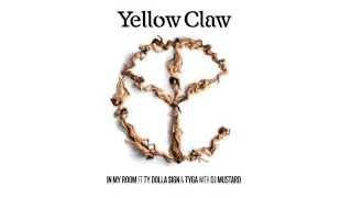 Yellow Claw & DJ Mustard - In My Room Ft. Ty Dolla $ign & Tyga