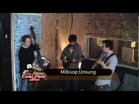 Chip's Unnamed Local Band Show feat. Milksop:Unsung