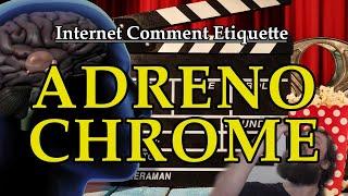 Internet Comment Etiquette: Adrenochrome