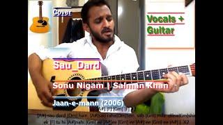 Sau Dard (Jaan-E-Man) Sonu Nigam - [Cover and Guitar Chords by Sanjay Kumar]
