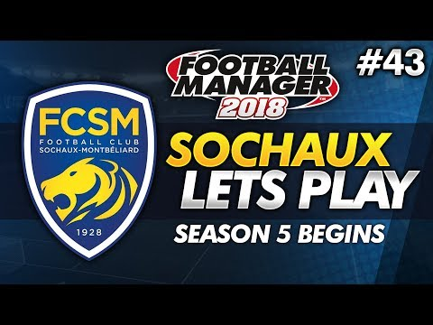 FC Sochaux - Episode 43: Season 5 Begins! | Football Manager 2018 Lets Play