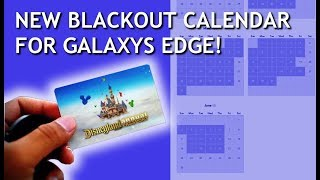 Disney reveals NEW BLACKOUT calendar for Galaxys Edge - Predict opening day
