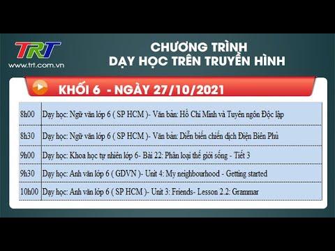 Lớp 6: Ngữ Văn (2 tiết); KHTN; Tiếng Anh (2 tiết)./ - Dạy học trên truyền hình HueTV ngày 27/10/2021