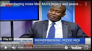 Remembering mzee Moi: Moi's legacy and peace deals he initiated in East Africa community