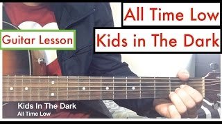 """All Time Low - """"Kids in The Dark""""   Guitar Tutorial Lesson"""