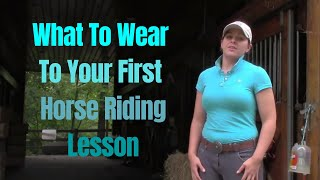 What To Wear To Your First Horseback Riding Lesson