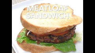 The most comforting sandwich ever - the Meatloaf Sandwich!