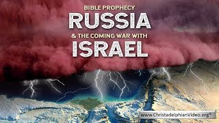 WATCH AGAIN: Bible Prophecy - Russia and the coming war with Israel