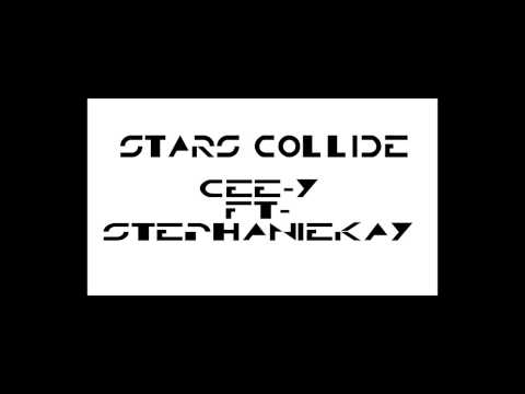 Stars Collide [ Cee-Y ft Stephaniekay ]