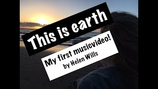 Helen Wills - This Is Earth (OFFICAL MUSIC VIDEO)