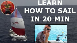 LEARN HOW TO SAIL - A complete guide to sailing  - Ep 52