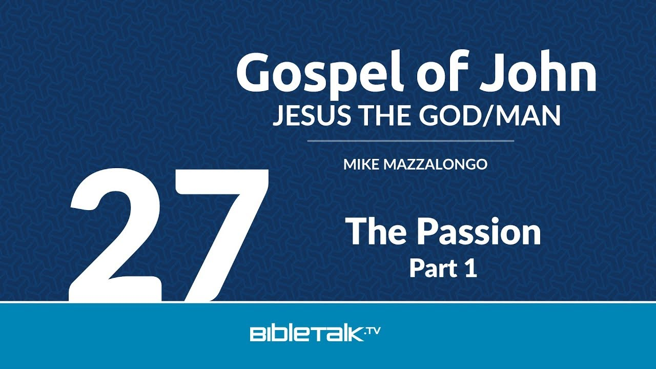 27. The Passion - Part 1