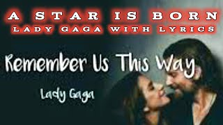 Always Remember Us This Way || OST. A STAR IS BORN   With Lyrics