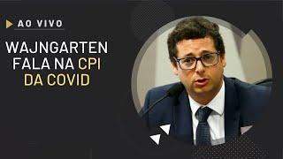 [AO VIVO] Secretário Fabio Wajngarten presta depoimento à CPI da Covid