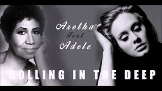 Adele feat. Aretha Franklin - Rolling in the deep (audio)