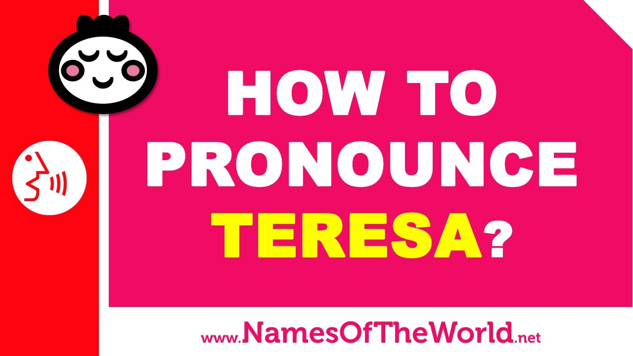 How to pronounce TERESA in Spanish? - Names Pronunciation - www.namesoftheworld.net