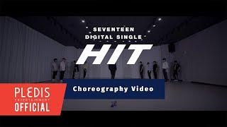 Video [Choreography Video] SEVENTEEN(세븐틴) - HIT MP3, 3GP, MP4, WEBM, AVI, FLV September 2019