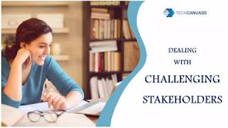 How to handle challenging stakeholders?