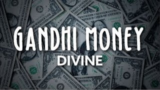 Gandhi Money - DIVINE (LYRICS) - YouTube