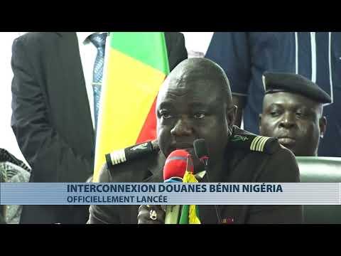 Les douanes du Bénin et du Nigéria interconnectéées Les douanes du Bénin et du Nigéria interconnectéées