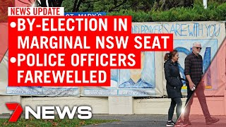 7NEWS Update Thursday, April 30: NSW by-election, China inquiry, police officers farwelled | 7NEWS
