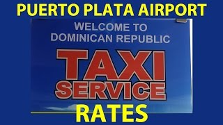 preview picture of video 'Taxi Rates Puerto Plata Airport Dominican Republic Cab Cost From Airport to Hotel Airport Transfers'