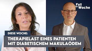 Fall der Woche 6 - Therapielast eines Patienten mit diabetischem Makulaödem