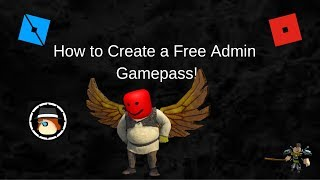 How To Make A Admin Gamepass On Roblox 2018 मफत -