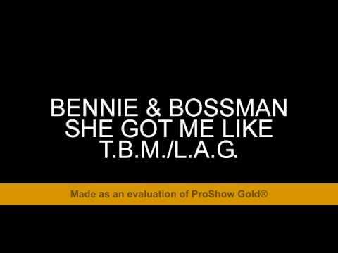 BENNE FT. BOSSMAN-SHE GOT ME LIKE