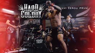 Video Hard Colony - Lvi žerou první (Official video)