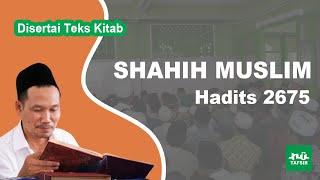 Kitab Shahih Muslim # Hadits 2675 # KH. Ahmad Bahauddin Nursalim